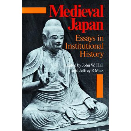 Medieval Japan : Essays in Institutional History (Essay Halloween History)