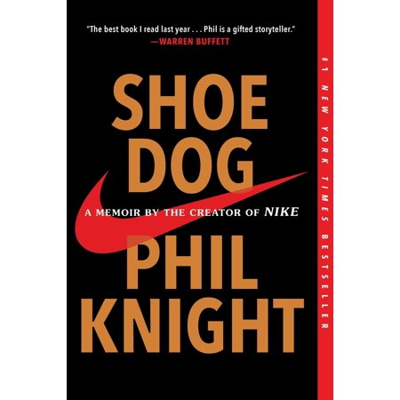 - Shoe Dog: A Memoir by the Creator of Nike (Paperback)