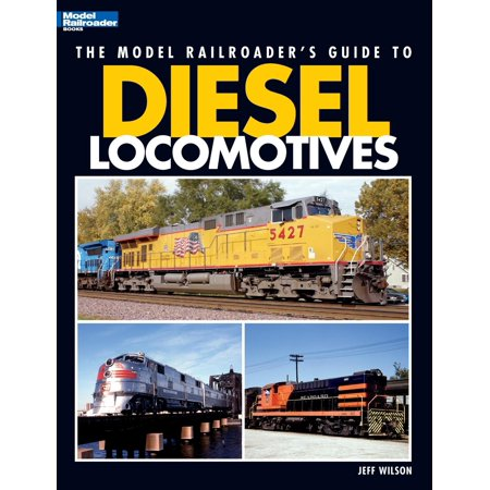Model Railroader: Model Railroader's Guide to Diesel Locomotives (Paperback)