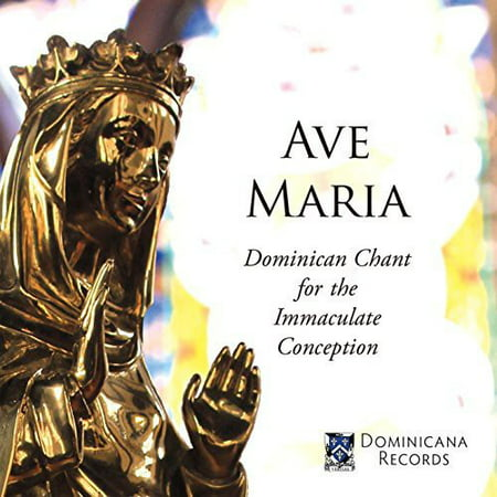 Ave Maria: Dominican Chant for the Immaculate Concception