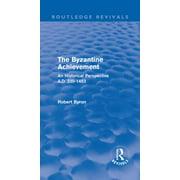 The Byzantine Achievement (Routledge Revivals) - eBook