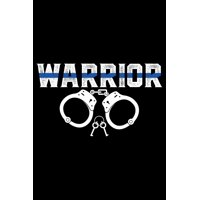 Warrior: Police Officer Journal Notebook Gifts, Thin Blue Line Notebook Journal, Proud Police Officer, Gift Idea for Cop, Police Officer Gifts for Men Women (Paperback)