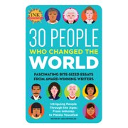 30 People Who Changed the World : Fascinating bite-sized essays from award-winning writers--Intriguing People Through the Ages: From Imhotep to Malala Yousafzai