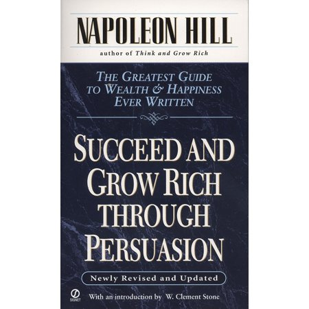 - Succeed and Grow Rich through Persuasion : Revised Edition