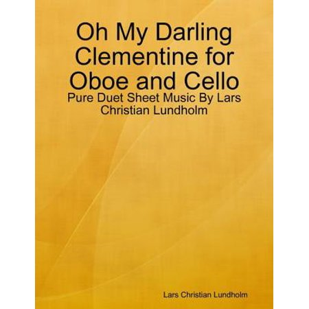 Oh My Darling Clementine for Oboe and Cello - Pure Duet Sheet Music By Lars Christian Lundholm - - Halloween Cello Sheet Music