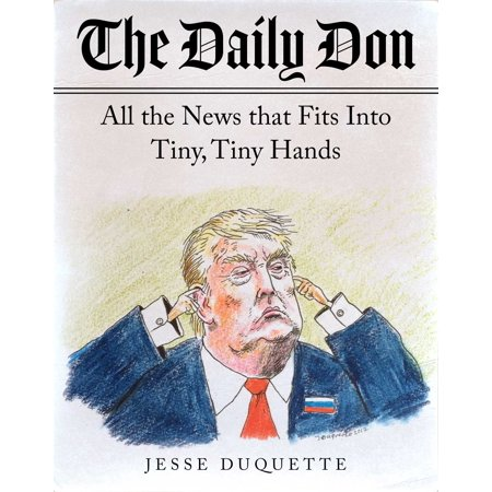 The Daily Don : All the News That Fits into Tiny, Tiny Hands
