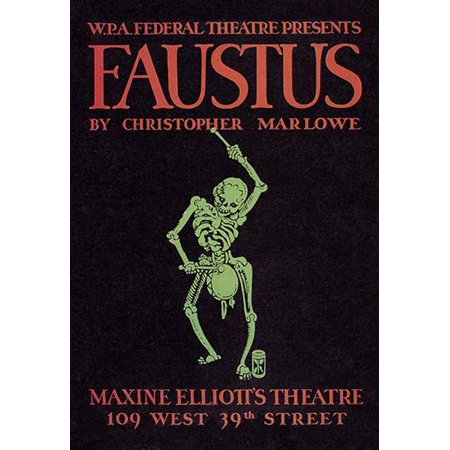 Poster for Federal Theatre Project presentation of Faustus  by Christopher Marlowe at Maxine Elliotts Theatre 109 West 39th Street NYC showing Death as a skeleton beating a drum an (39th Street)
