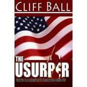 The Usurper: A Christian Political Thriller - eBook