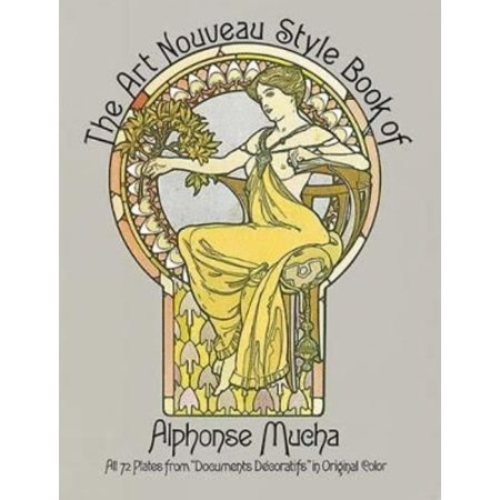 "The Art Nouveau Style Book of Alphonse Mucha: All 72 Plates from ""Documents Dï ±Ecoratifs"" in Original Color"