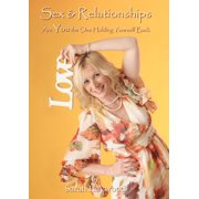 Sex and Relationships: Are You The One Holding Yourself Back? - eBook