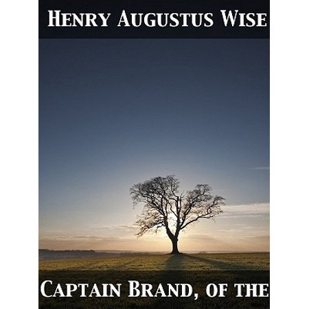 "Captain Brand of the ""Centipede"" A Pirate of Eminence in the West Indies: His Love and Exploits, Together with Some Account of the Singular Manner by - eBook"