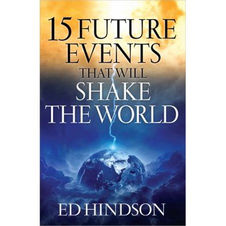 15 Future Events That Will Shake The World