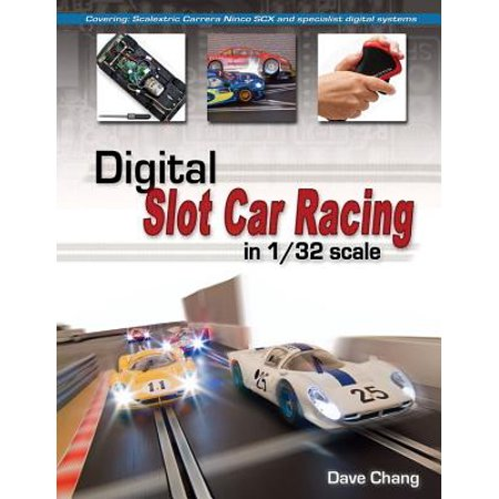 Digital Slot Car Racing in 1/32 Scale : Covering: Scalextric, Carrera, Ninco, Scx and Specialist Digital Systems