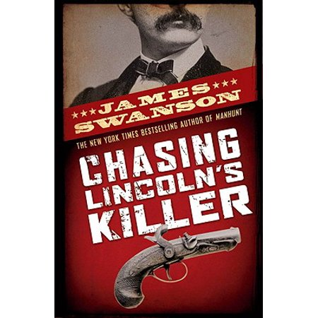 Chasing Lincoln's Killer (Hardcover) (Swanson James)