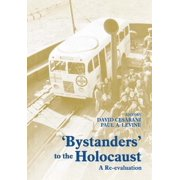 'bystanders' to the Holocaust : A Re-Evaluation (Hardcover)