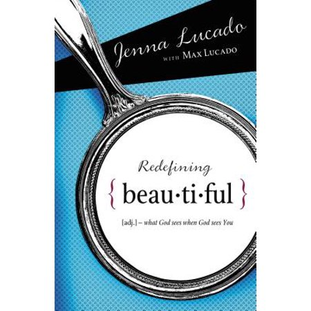 Redefining Beautiful : What God Sees When God Sees You (You Beautiful)