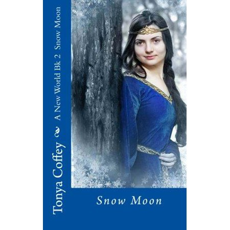 A New World Bk 2 Snow Moon  Snow Moon