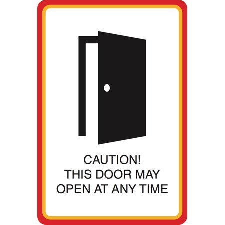 Aluminum Metal Caution This Door May Open At Any Time Print Black Door Picture Large 12 X 18 Business Office Sign
