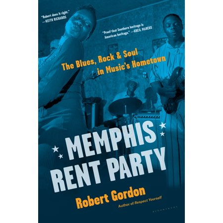 Memphis Rent Party : The Blues, Rock & Soul in Music's