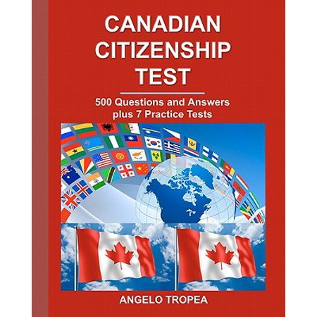 Canadian Citizenship Test : 500 Questions and Answers Plus 7 Practice