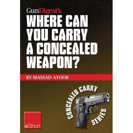 Gun Digest's Where Can You Carry a Concealed Weapon? eShort -