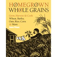 Homegrown Whole Grains - Paperback