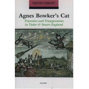 Agnes Bowker's Cat: Travesties and Transgressions in Tudor and Stuart England Paperback
