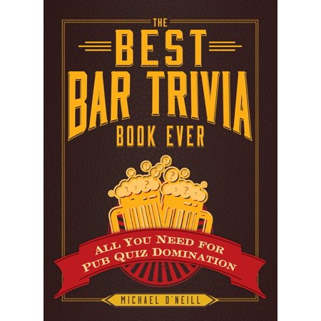 The Best Bar Trivia Book Ever : All You Need for Pub Quiz Domination](Trivia Quiz Halloween)