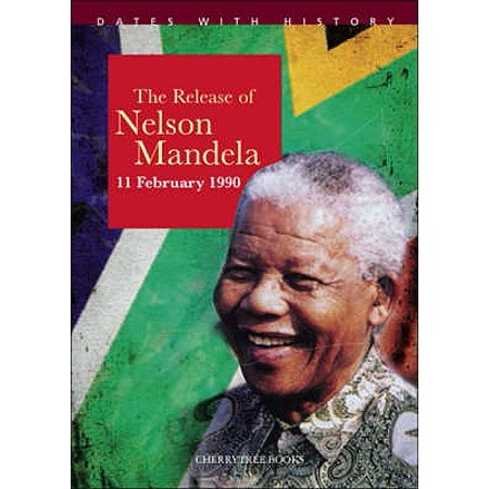 The Release of Nelson Mandela (Dates with History)