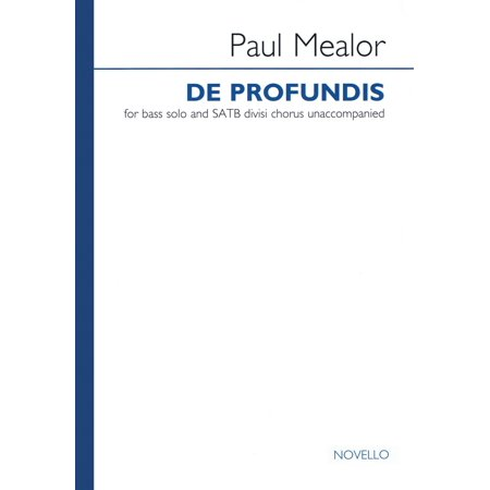 Novello De Profundis (for Bass Solo and SATB Divisi Chorus Unaccompanied) SATB DIVISI AND SOLO by Paul Mealor