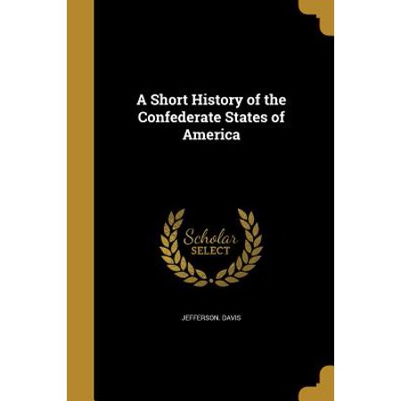 A Short History of the Confederate States of