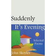 Suddenly, It?s Evening : Selected Poems