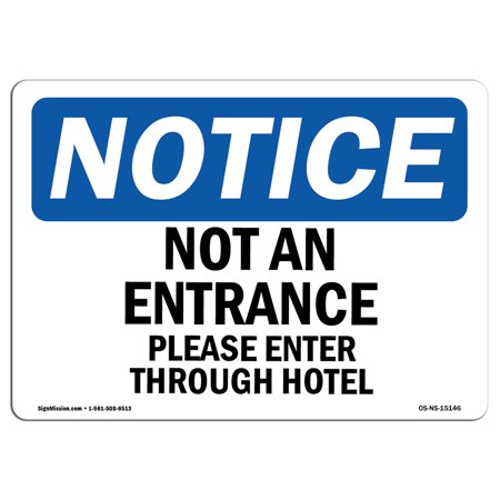 OSHA Notice Sign - Not An Entrance Please Enter Through Hotel | Choose from: Aluminum, Rigid Plastic or Vinyl Label Decal | Protect Your Business, Construction Site |  Made in the