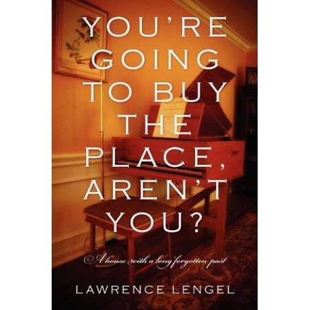 You're Going to Buy the Place, Aren't You? : A House with a Long Forgotten Past for $<!---->