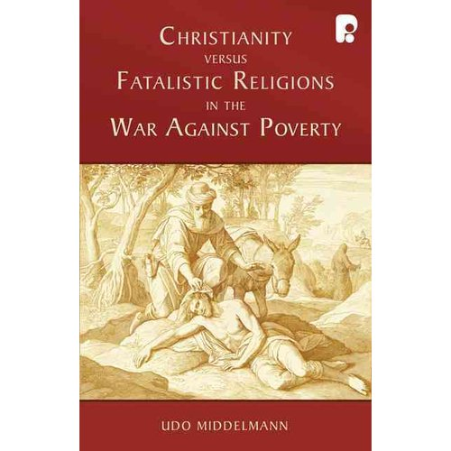 Christianity Versus Fatalistic Religions in the War Against Poverty