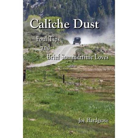 - Caliche Dust : Foul Tips and Brief Summertime Loves