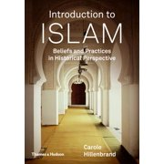 Introduction to Islam : Beliefs and Practices in Historical Perspective