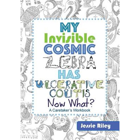 My Invisible Cosmic Zebra Has Ulcerative Colitis - Now