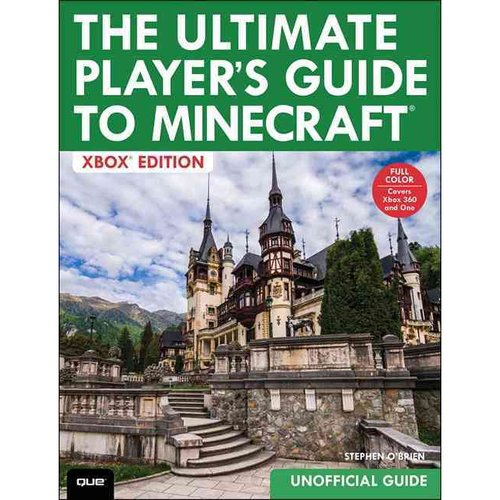The Ultimate Player's Guide to Minecraft: Xbox Edition