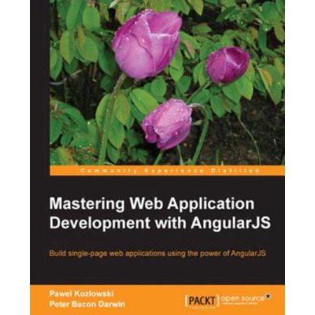 Mastering Web Application Development with AngularJS - (Mastering Web Application Development With Angularjs Source Code)