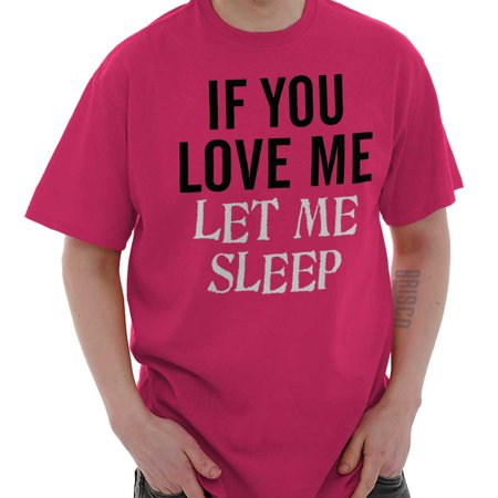 Love Me Let Me Sleep Funny Cute Couples Gym T Shirt Tee