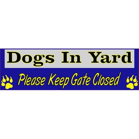 10in x 3in Dogs In Yard Please Keep Gate Closed Blue Bumper Sticker Vinyl Window