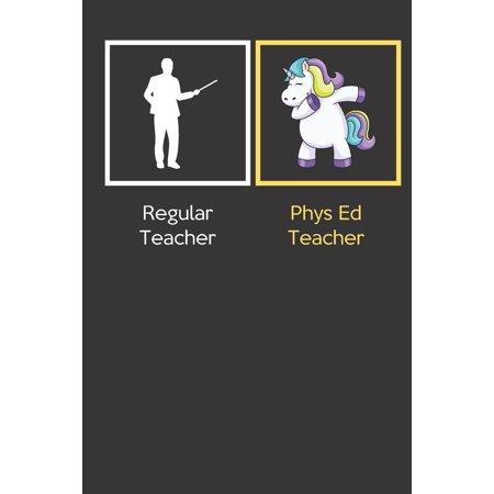 Regular Teacher Phys Ed Teacher : Funny Dabbing Unicorn Journal Diary Notebook For Teacher Appreciation, Christmas, Graduation Gifts for Education Elementary High School and Middle School Teaching ()