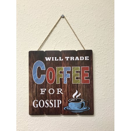 Creative Motion Sign with Will Trade Coffee For Gossip Wooden (Weathervane Trade Sign)