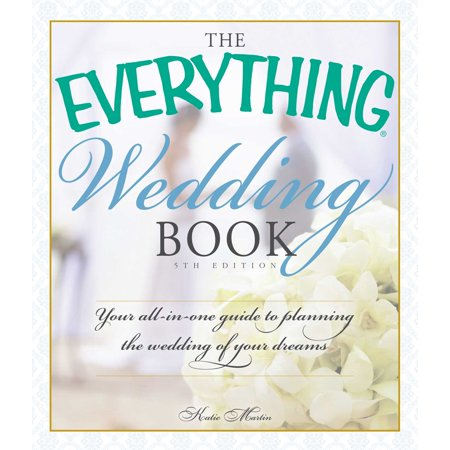The Everything Wedding Book : Your All-in-One Guide to Planning the Wedding of Your (Best Wedding Planning Sites)