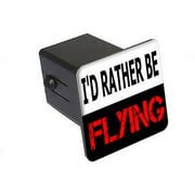 """I'd Rather Be Flying 2"""" Tow Trailer Hitch Cover Plug Insert"""