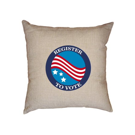 Register to Vote Sign - Voting Support Graphic Decorative Linen Throw Cushion Pillow Case with Insert