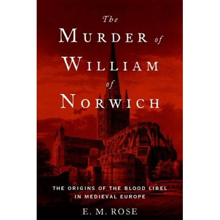 The Murder of William of Norwich : The Origins of the Blood Libel in Medieval Europe - The Origin Of Halloween In Europe