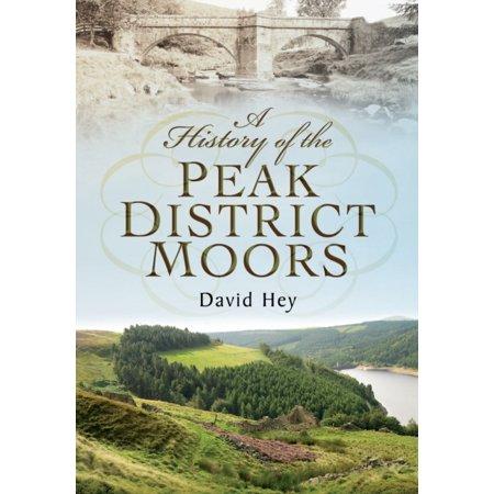 A History of the Peak District Moors (Paperback) (Best Walks In Derbyshire Peak District)