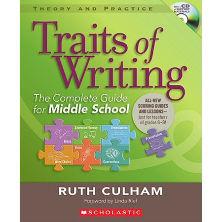 Traits of Writing : The Complete Guide for Middle School